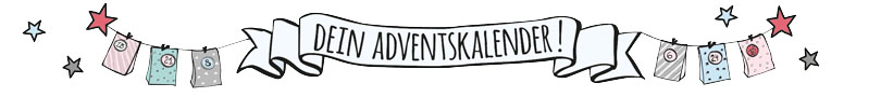 DEIN ADVENTSKALENDER!